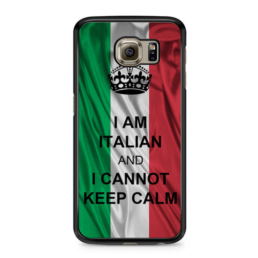I Am Italian And I Can Not Keep Calm Samsung Galaxy S6 case