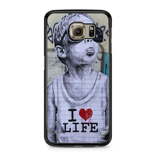 Banksy I Love my life Samsung Galaxy S6 case