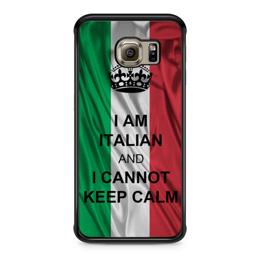 I Am Italian And I Can Not Keep Calm Samsung Galaxy S6 Edge case