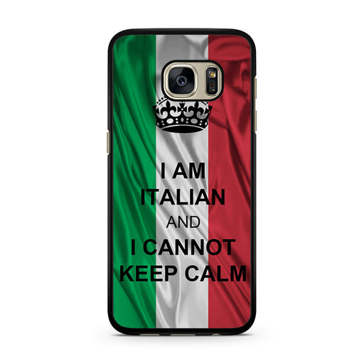 I Am Italian And I Can Not Keep Calm Samsung Galaxy S7 case