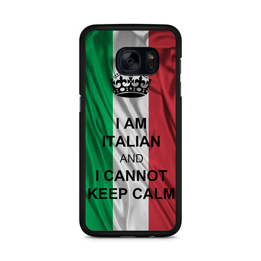 I Am Italian And I Can Not Keep Calm Samsung Galaxy S7 Edge case
