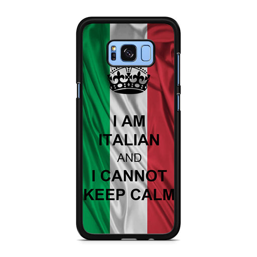 I Am Italian And I Can Not Keep Calm Samsung Galaxy S8 S8 Plus case