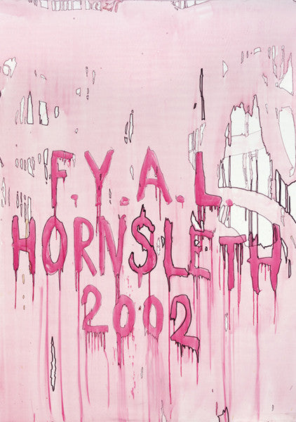 """F.Y.A.L PINK"" Wall Art poster by Hornsleth. Affordable art poster, created from the original art piece. A colorful  art piece by Danish artist Kristian von Hornsleth, with the initials  F.Y.A.L ((Fu*k. You. Art. Lovers) written on a pink background"