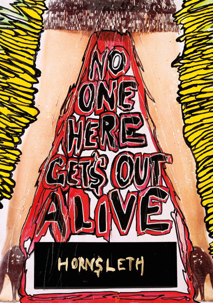 """NO ONE HERE GETS OUT ALIVE"" Wall Art by Hornsleth. An affordable art poster, created from the original art piece. Colorful paint strokes with the text ""VELODRAMA"" painted between a pair of sexy female legs."