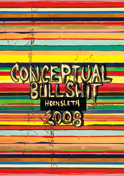 """CONCEPTUAL BULLSHIT"" Wall Art Poster by Hornsleth. Straight colorful lines on canvas."
