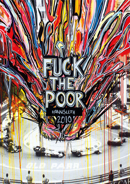 """F*CK THE POOR"" Art Poster. Formula 1 race from the glory years of the 1960s with colorful paint strokes by Hornsleth."
