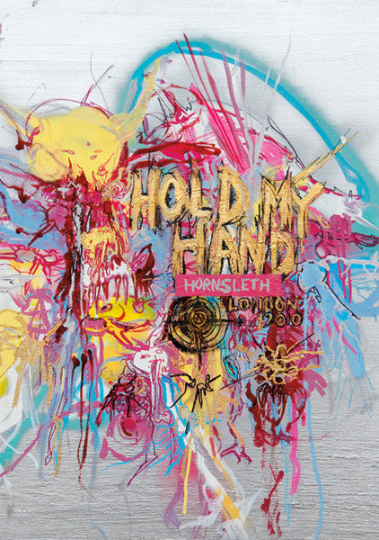 """HOLD MY HAND"" Art Poster by Hornsleth. Pink, blue and yellow paint strokes surrounded by big, golden letters."