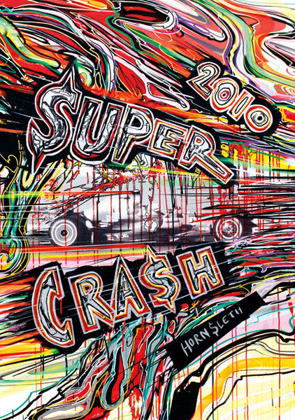 """SUPER CRASH"" Wall Art by Hornsleth. An affordable art poster, created from the original art piece. Colorful paint strokes on a colorful background, with the text ""SUPER CRASH"""