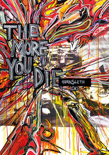 The More You Die F1 Art Poster By Hornsleth Hornsleth Posters