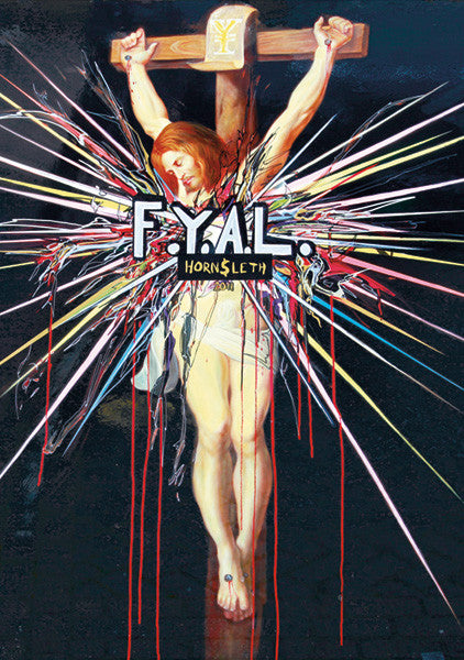 """F.Y.A.L. JESUS"""" Wall Art by Hornsleth. Affordable art poster, created from the original art piece. A religious and provocative  art piece by Danish artist Kristian von Hornsleth, with the words ""F.Y.A.L. JESUS"" written over a  picture of Jesus being crucified."