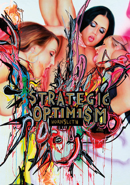 """STRATEGIC OPTIMISM"" Wall Art by Hornsleth. Affordable art poster, created from the original art piece. A very provocative, sexy and colorful art piece by Danish artist Kristian von Hornsleth, with the words ""STRATEGIC OPTIMISM"" written in the middle of a picture of several woman having sex."