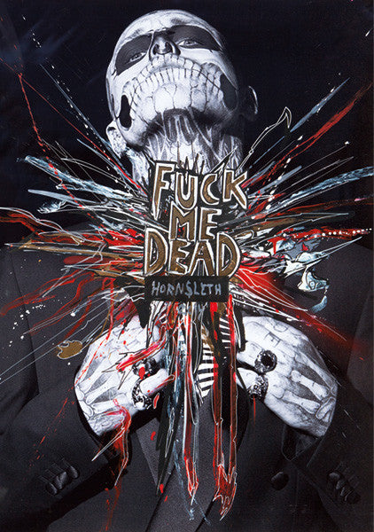 """F*CK ME DEAD"" Wall Art Poster by Hornsleth. Zombie Boy on black background with colourful paint strokes."
