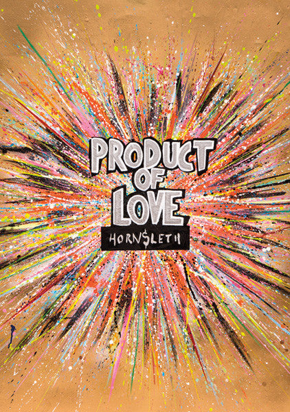 """PRODUCT OF LOVE"" Wall Art by Hornsleth. An affordable art poster, created from the original art piece. Colorful paint strokes on a beige background, with the text ""PRODUCT OF LOVE"" beaming out from the middle."