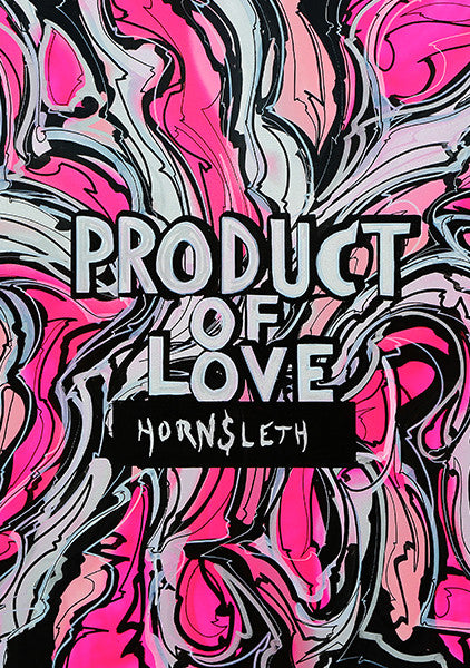 """PRODUCT OF LOVE PINK"" Wall Art by Hornsleth. Affordable art poster, created from the original art piece. An abstract and very colorful art piece by Danish artist Kristian von Hornsleth, with the words PRODUCT OF LOVE written in the middle."