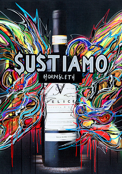 """SUSTIAMO"" Wall Art by Hornsleth. Affordable art poster, created from the original art piece. Colorful paint strokes painted on a picture of an expensive bottle of vine, with the text ""SUSTIAMO"" written over it."