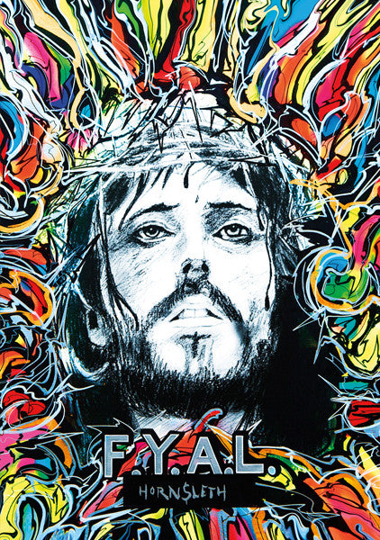 """JESUS 2015"" Wall Art by Hornsleth. Affordable art poster, created from the original art piece. Abstract colorful paint strokes painted on a black & white picture of Jesus Christ ,with  the provocative text """"F.Y.A.L""  (f*ck You Art Lovers) written over it."