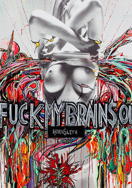 """F*CK MY BRAINS OUT"" Wall Art Poster by Hornsleth. Colorful paint strokes on canvas, with big uppercase silver letters emerging from a sexy woman in the middle of the painting."