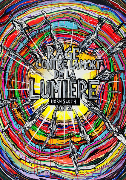"""LUMIERE"" Wall Art Poster by Hornsleth. A tunnel of colorful paint strokes with the words Rage Contre la Mort de la Lumiere emerging out of it."