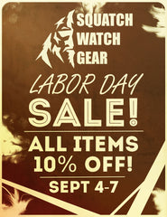 Squatch Watch Gear Labor Day Sale! - Bigfoot Sasquatch