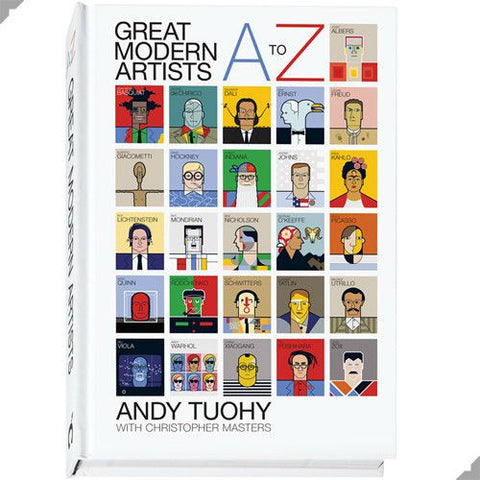 Great Modern Artists A to Z book by Andy Tuohy and Christopher Masters