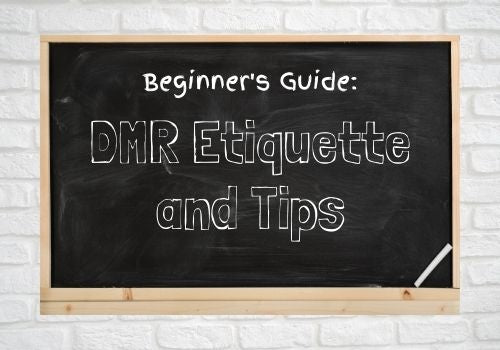 Beginner's Guide to DMR Etiquette and Tips