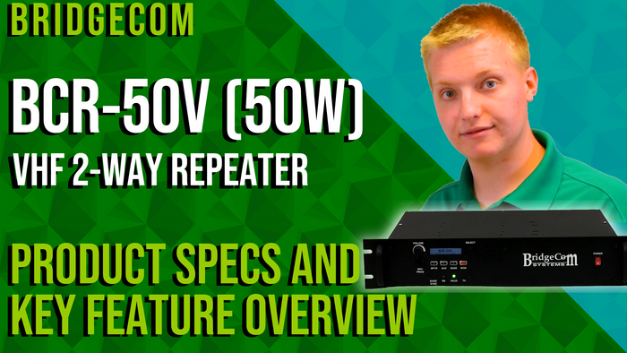 BridgeCom BCR-50V VHF (50W) 2-Way Repeater Product Specs and Key Feature Overview