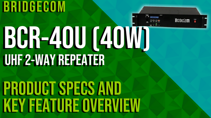 BridgeCom BCR-40U UHF (40W) 2-Way Repeater Product Specs and Key Feature Overview