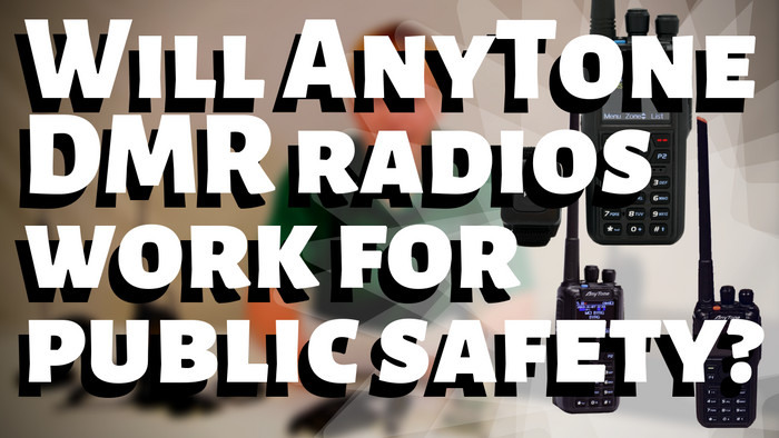 Will AnyTone 868/878 DMR Handheld Radios Work for Public Safety?