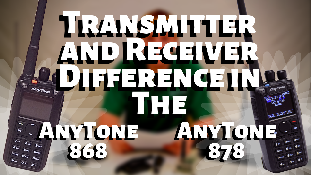 AnyTone 868 VS AnyTone 878, Difference in Receiver and Transmitter