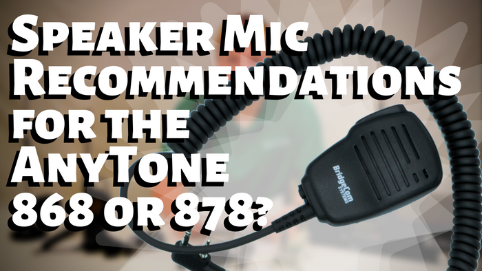 Best Speaker Mic for the AnyTone 868 or 878 DMR Radio