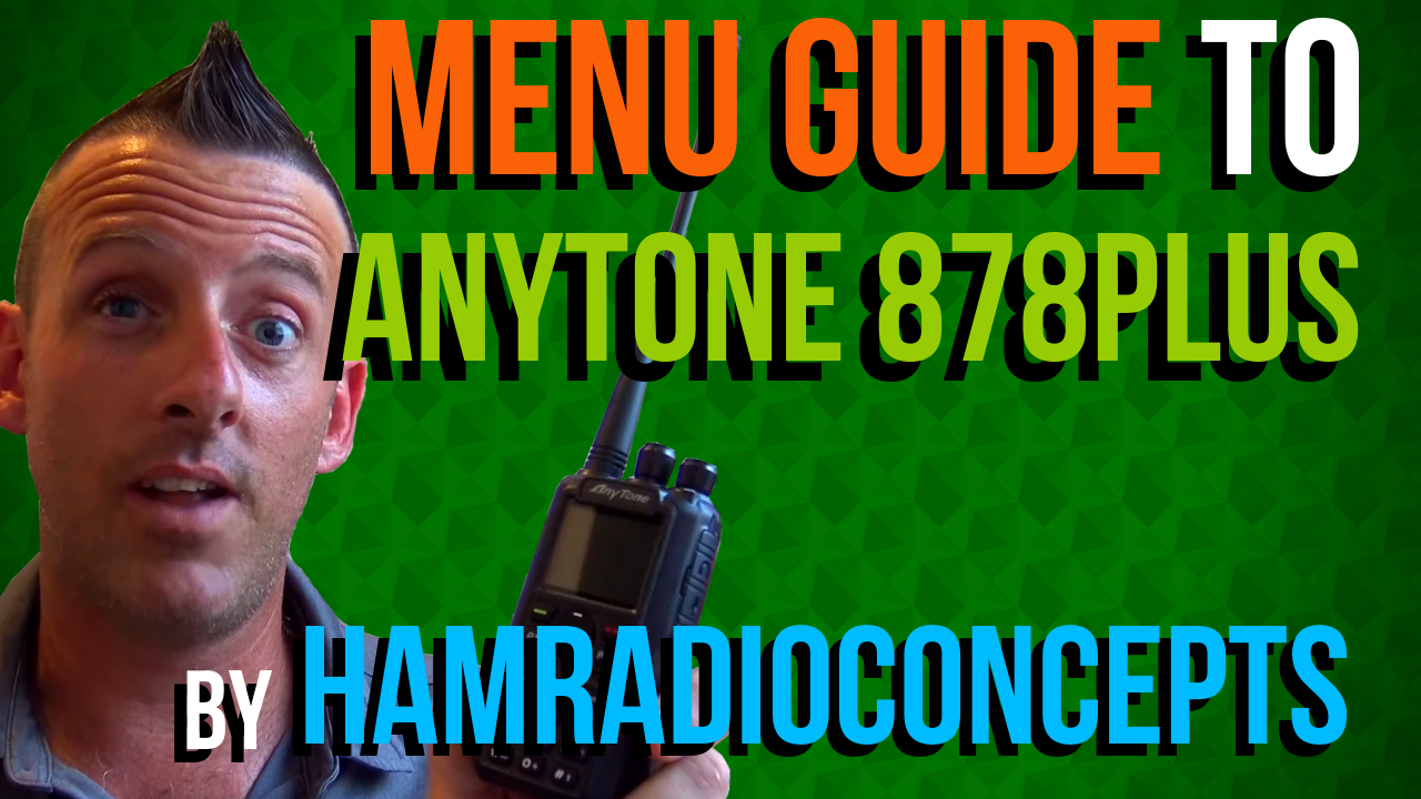 Menu Guide to the AnyTone 878 PLUS by HamRadioConcepts