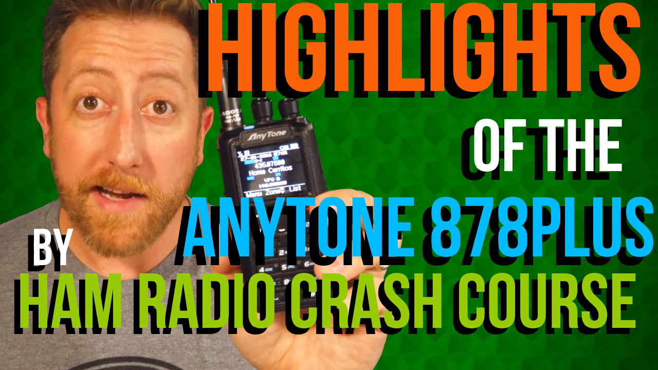 AnyTone 878 PLUS Highlights by Ham Radio Crash Course