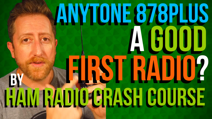 Is The AnyTone 878 PLUS a Good First Radio? By Ham Radio Crash Course