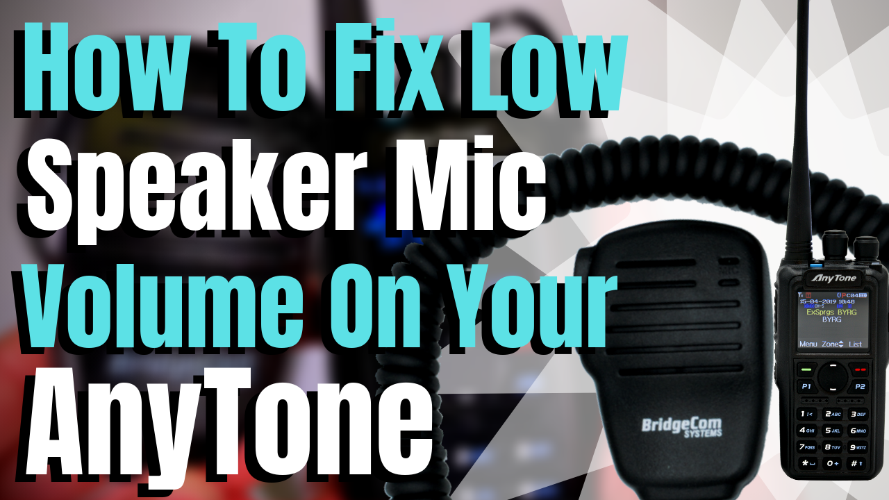How To Fix Low Speaker Mic Volume On Your AnyTone