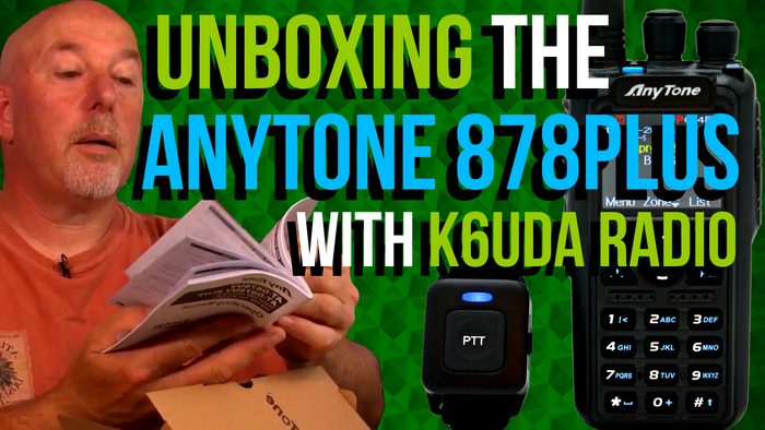 Unboxing the AnyTone 878 PLUS with K6UDA Radio