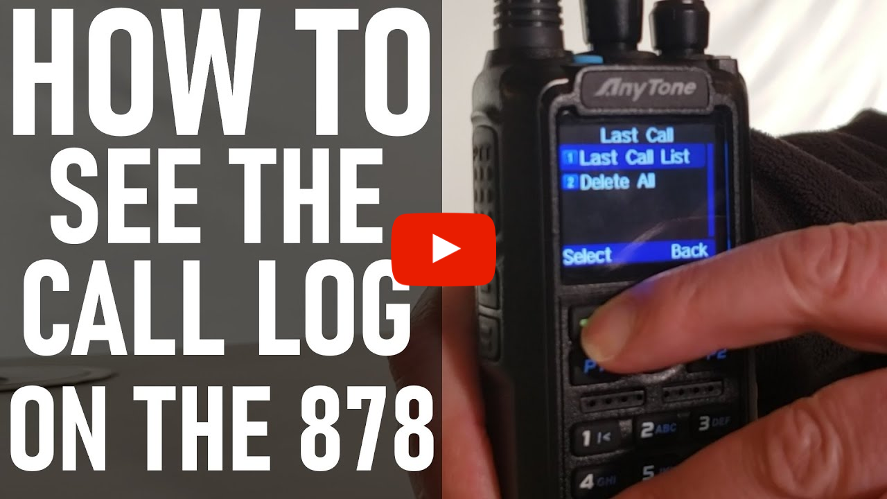 Miss a QSO? Find out how check the AnyTone 878 Call Log