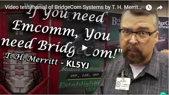 Video Testimonial of BridgeCom Systems by T. H. Merritt, KL5YJ
