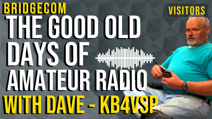 The Good Old Days of Amateur Radio with Dave, KB4VSP.