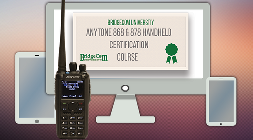 AnyTone AT-D868UV / AT-D878UV / AT-D878UV PLUS DMR HT BridgeCom University Training Course