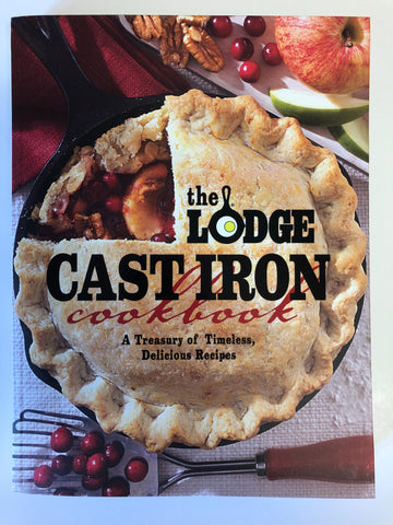 The Lodge: Cast Iron Cook Book