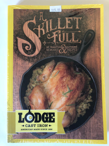 The Lodge: A Skillet Full Cookbook