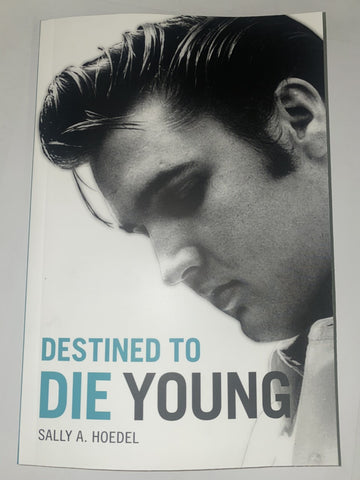 """Destined to Die Young"" - Sally A. Hoedel"