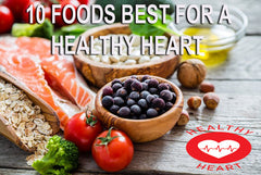 10 FOODS BEST FOR A HEALTHY HEART