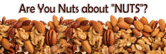 ARE YOU NUTS ABOUT