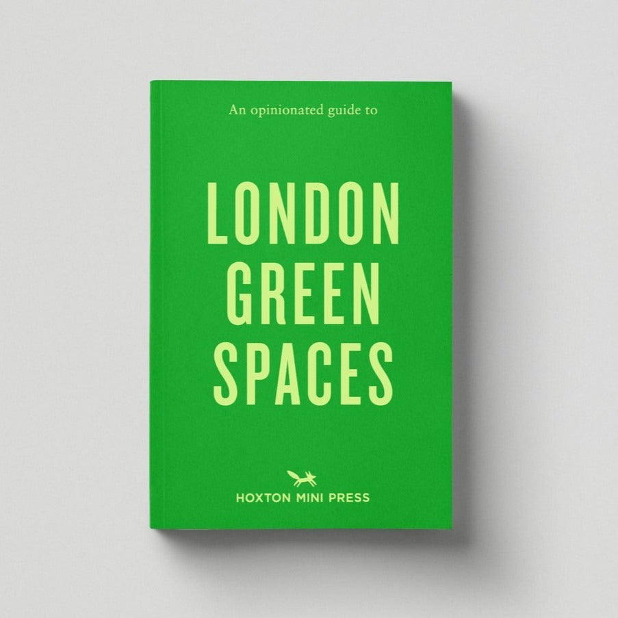 An Opinionated Guide to London Green Spaces