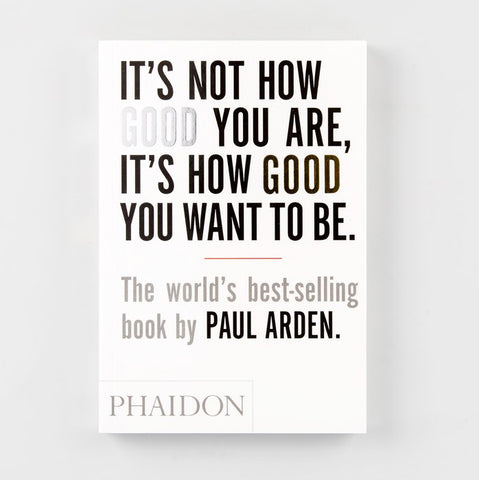 It's Not How Good You Are It's How Good You Want To Be