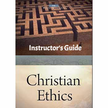 Christian Ethics Instructor's Guide  (Download)