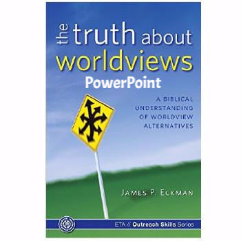 The Truth About Worldviews PowerPoint (Download)