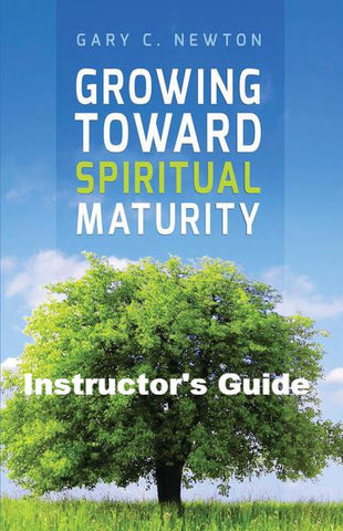 Growing Toward Spiritual Maturity Instructor's Guide  (Download)