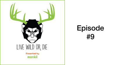 #9: Live Wild or Die Podcast. Exploring the principles of the monkii mindset.